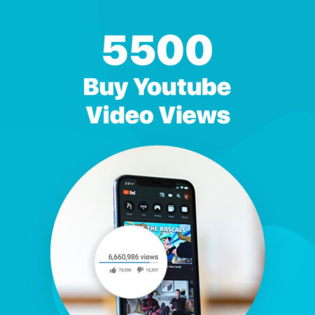 5500 youtube video views
