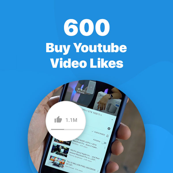 600 youtube video likes